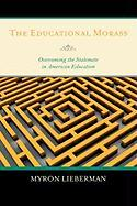 The Educational Morass: Overcoming the Stalemate in American Education