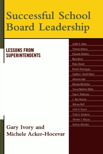 Successful School Board Leadership: Lessons from Superintendents - Gary Ivory; Michele Acker-Hocevar