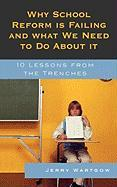 Why School Reform Is Failing and What We Need to Do about It: 10 Lessons from the Trenches
