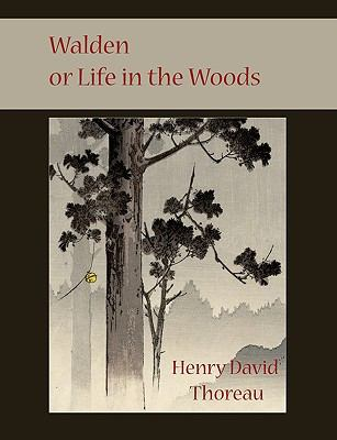 Walden or Life in the Woods - Henry David Thoreau