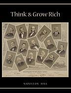 Think and Grow Rich: Unabridged Text of First Edition