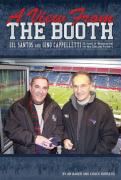 A View from the Booth: Gil Santos and Gino Cappelletti - 25 Years of Broadcasting the New England Patriots