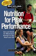Bicycling Magazine's Nutrition for Peak Performance: Eat and Drink for Maximum Energy on the Road and Off