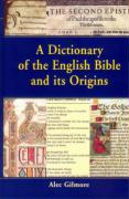 A Dictionary of the English Bible and Its Origins
