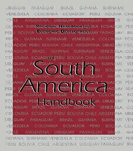 The South America Handbook (Regional Handbooks of Economic Development) - Patrick Heenan; Monique Lamontagne