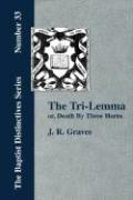 The Tri-Lemma, or Death by Three Horns