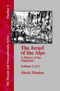 The Israel of the Alps, Vol. 2: A History of the Waldenses