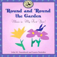 Round and 'Round the Garden: Music in My First Year! [With Booklet with Lyrics]