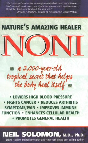 Noni: Nature's Amazing Healer - Neil Solomon MD PhD
