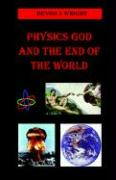 Physics God and the End of the World