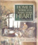 Home Is Where You Hang Your Heart: A Mother's Devotional