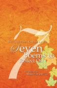 Seven Poems to Reflect on