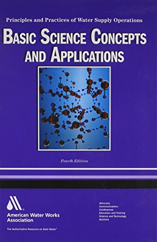 WSO Basic Science Concepts and Application: Principles and Practices of Water Supply Operations - Nicholas G. Pizzi