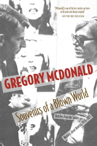 Souvenirs of a Blown World: Sketches for the Sixties#Writings about America, 1966#1973 - Mcdonald, Gregory