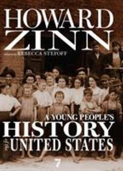 A Young People's History of the United States: Columbus to the War on Terror (For Young People Series) - Zinn, Howard