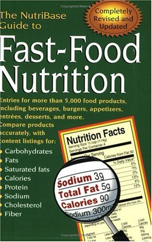 The NutriBase Guide to Fast-Food Nutrition - NutriBase