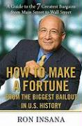 How to Make a Fortune from the Biggest Bailout in U.S. History: A Guide to the 7 Greatest Bargains from Main Street to Wall Street