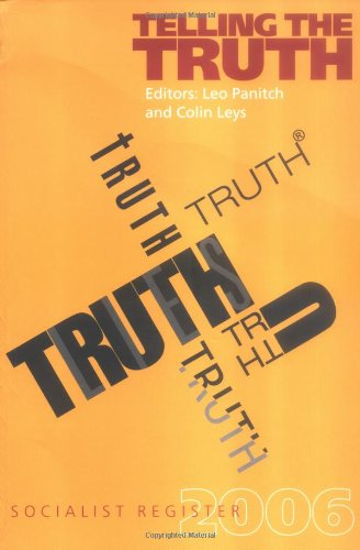 Socialist Register 2006: Telling the Truth - Leo Panitch; Colin Leys