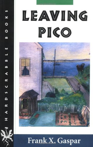 Leaving Pico (Hardscrabble Books-Fiction of New England) - Frank X. Gaspar