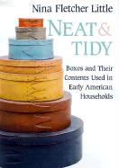 Neat and Tidy Neat and Tidy Neat and Tidy Neat and Tidy Neat and Tidy: Boxes and Their Contents Used in Early American Households Boxes and Their Cont