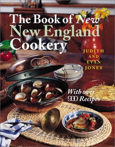 The Book of New New England Cookery - Judith Jones; Evan Jones