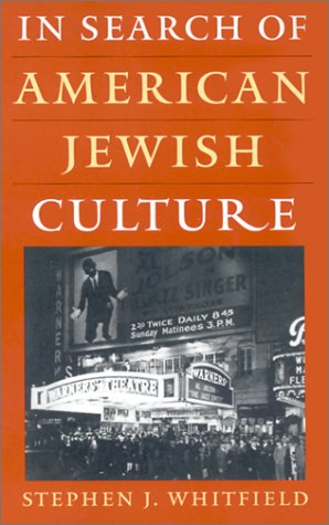 In Search of American Jewish Culture (Brandeis Series in American Jewish History, Culture, and Life) - Stephen J. Whitfield