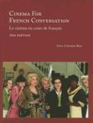 Cinema for French Conversation/Le Cinema En Cours de Francais