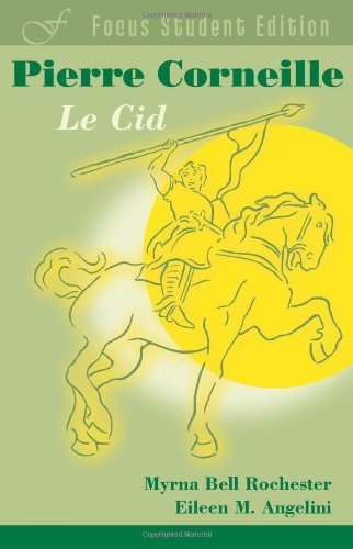 Le Cid (Focus Student Edition) (French Edition) - Pierre Corneille