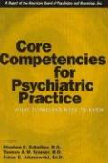 Core Competencies for Psychiatric Practice: What Clinicians Need to Know (a Report of the American Board of Psychiatry and Neurology)