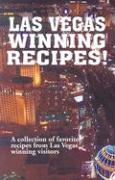 Las Vegas Winning Recipes!: A Collection of Favorite Recipes from Las Vegas Winning Visitors