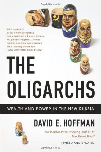 The Oligarchs: Wealth And Power In The New Russia - Hoffman, David E.