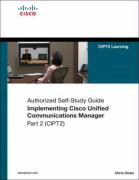 Implementing Cisco Unified Communications Manager, Part 2 (CIPT2)