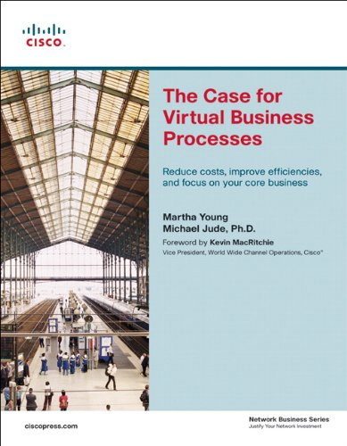 The Case for Virtual Business Processes: Reduce Costs, Improve Efficiencies, and Focus on Your Core Business - Martha Young; Michael Jude