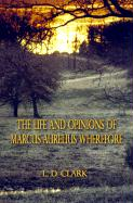 The Life and Opinions of Marcus Aurelius Wherefore