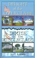 Delight of the Overclass! Demise of the Middleclass!