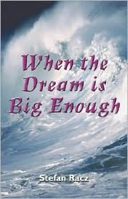 When the Dream Is Big Enough