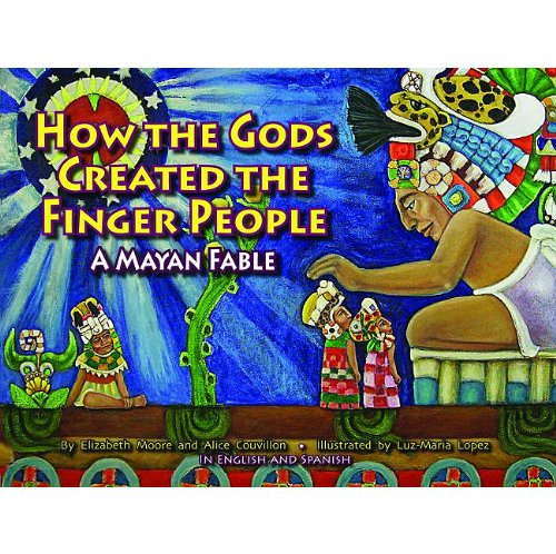 How the Gods Created the Finger People (Spanish and English Edition) - Elizabeth Moore; Alice Couvillon