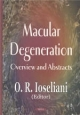 Macular Degeneration: Overview and Abstracts