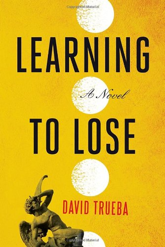 Learning to Lose - David Trueba