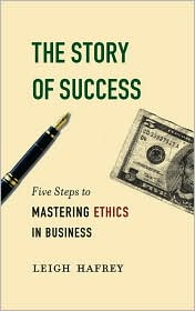 The Story of Success: Five Steps to Mastering Ethics in Business