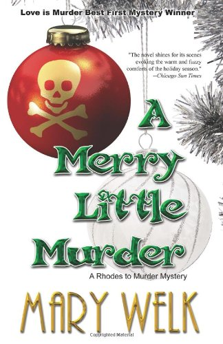 A Merry Little Murder (Rhodes to Murder) - Mary V. Welk