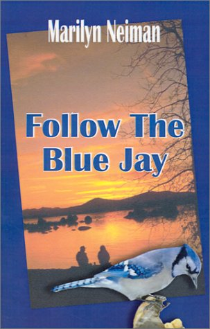 Follow The Blue Jay - Marilyn Neiman
