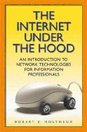 The Internet Under the Hood: An Introduction to Network Technologies for Information Professionals