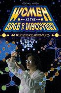 Women at the Edge of Discovery: 40 True Science Adventures