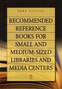 Recommended Reference Books for Small and Medium-Sized Libraries and Media Centers: 2003 Edition