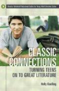 Classic Connections: Turning Teens on to Great Literature (Libraries Unlimited Professional Guides for Young Adult Libr)