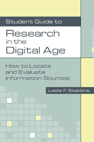 Student Guide to Research in the Digital Age: How to Locate and Evaluate Information Sources - Leslie Stebbins