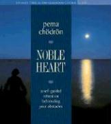 Noble Heart: A Self-Guided Retreat on Befriending Your Obstacles