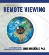 Remote Viewing: An Introduction to Coordinate Remote Viewing