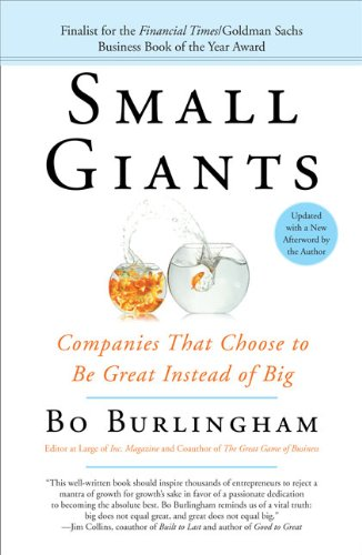 Small Giants: Companies That Choose to Be Great Instead of Big - Bo Burlingham